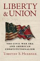 Liberty and Union: The Civil War Era...