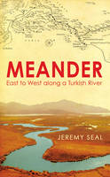 Meander: East to West Along a Turkish...