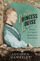 The Mystery of Princess Louise: Queen...