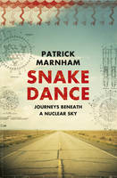 Snake Dance: Journeys Beneath a...