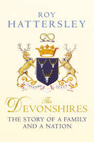 The Devonshires: The Story of a ...