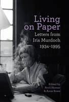 Living on Paper: Letters from Iris...