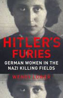 Hitler's Furies: German Women in the...