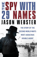 The Spy with 29 Names: The Story of...