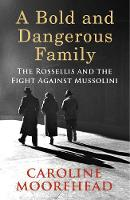 A Bold and Dangerous Family: The...