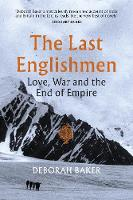 The Last Englishmen: Love, War and ...
