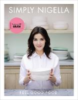 Simply Nigella: Feel Good Food