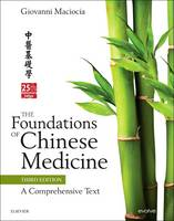 The Foundations of Chinese Medicine: ...