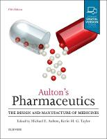Aulton's Pharmaceutics: The Design ...