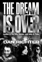 The Dream is Over: London in the 60s,...