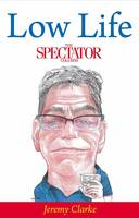 Low Life: The Spectator Columns