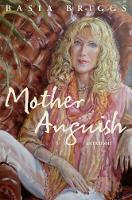 Mother Anguish: A Memoir