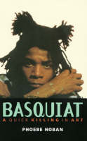 Basquiat: a Quick Killing in Art