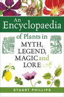 An Encyclopaedia of Plants in Myth,...