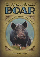 The Golden-Bristled Boar: The Last...