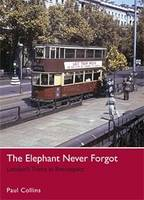 The Elephant Never Forgot: Londons...