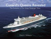 Cunards Queens Revealed: The ...