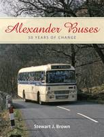 Alexander Buses: 50 Years of Change