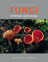 Encyclopedia of Fungi of Britain and...