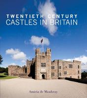 Twentieth Century Castles in Britain