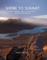 Shore to Summit: A Photographic Guide...