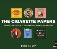 The Cigarette Papers: A Eulogy for the Cigarette Packet in Anecdote and Literature