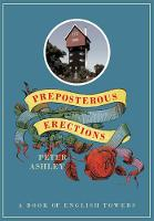 Preposterous Erections: A Book of...