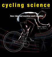 Cycling Science: How Rider and ...