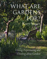 What are Gardens For?: Visiting,...