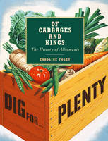 Of Cabbages and Kings: the History of...