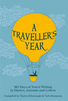 A Traveller's Year: 365 Days of ...