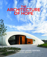 Architecture of Hope: Maggie's Cancer...