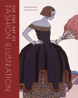 The Fine Art of Fashion Illustration:...