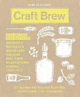 Craft Brew: 50 Homebrew Recipes from...