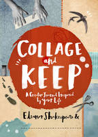 Collage and Keep: A Creative Journal...