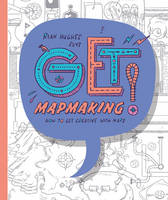 Get Mapmaking: How to Get Creative...