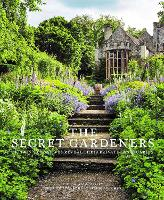 The Secret Gardeners: Britain's...