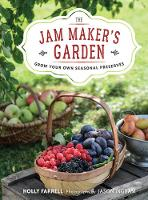 The Jam Maker's Garden: Grow your own...