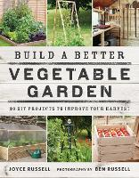Build a Better Vegetable Garden: 30...