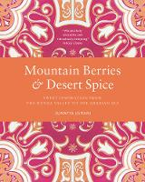 Mountain Berries and Desert Spice:...