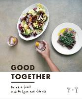 Good Together: Drink & Feast with Mr...