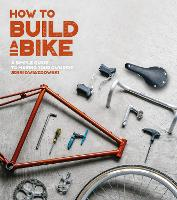 How to Build a Bike: A Simple Guide ...