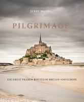 Pilgrimage: The Great Pilgrim Routes...