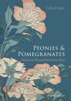 Peonies and Pomegranates: Botanic...