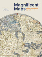 Magnificent Maps: Power, Propaganda...
