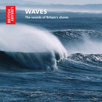 Waves: The Sounds of Britain's Shores