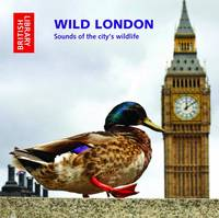 Wild London: Sounds of the City's...