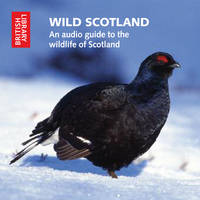 Wild Scotland: An Audio Guide to the...
