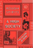 Rough Spirits & High Society: The...