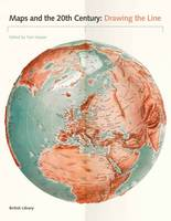 Maps and the 20th Century: Drawing ...